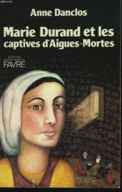 Marie Durandet Les Captives D'Aigue- Mortes. - Couverture - Format classique