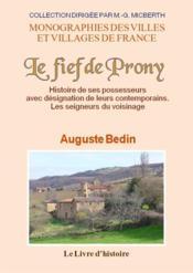 Prony (le fief de). histoire de ses possesseurs avec designation de leurs contemporains - Couverture - Format classique