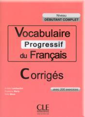 Vocabulaire progressif du francais corriges debutant complet - Couverture - Format classique