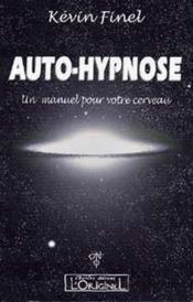 Auto-hypnose ; un manuel pour votre cerveau - Couverture - Format classique