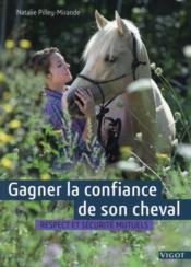 Gagner la confiance de son cheval ; respect et sécurité mutuels - Couverture - Format classique