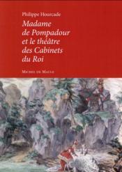 Madame de Pompadour et le théâtre des cabinets du Roi - Couverture - Format classique