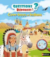 QUESTIONS REPONSES 5+ ; cow-boys et indiens - Couverture - Format classique
