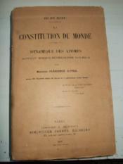 La Constitution du monde. Dynamique des Atomes. Nouveaux principes de philosophie naturelle. - Couverture - Format classique