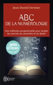 ABC de la numérologie ; une méthode exceptionelle pour révéler les secrets du caractère et du destin - Couverture - Format classique