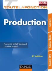 Toute la fonction production ; savoirs, savoir-faire, savoir-être (2e édition) - Couverture - Format classique