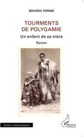 Tourments de la polygamie un enfant de sa mere roman - Couverture - Format classique