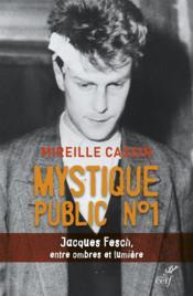 Mystique public n°1 ; Jacques Fesch, entre ombre et lumière - Couverture - Format classique