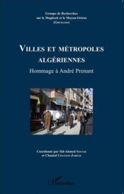 Villes et métropoles algériennes ; hommage à Andre Prenant - Couverture - Format classique