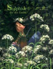 La Sylphide ; fée des forêts - Couverture - Format classique