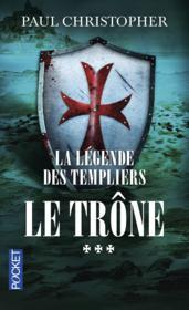 La légende des Templiers T.3 ; le trône - Couverture - Format classique