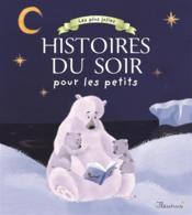 Les plus jolies histoires du soir pour les petits - Couverture - Format classique