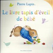 Pierre Lapin : le livre tapis d'éveil de bébé - Couverture - Format classique