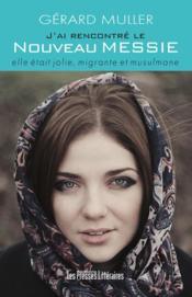 J'ai rencontré le nouveau messie ; elle était jolie, migrante et musulmane - Couverture - Format classique
