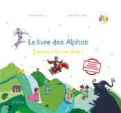 Le livre des Alphas ; j'apprends à lire avec plaisir ! - Couverture - Format classique