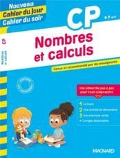 Cahier du jour / cahier du soir ; nombres et calculs ; CP ; conçu et recommandé par les enseignants - Couverture - Format classique
