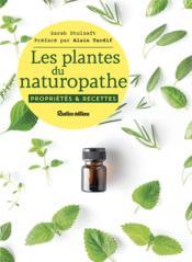 Les plantes du naturopathe ; propriétés et recettes - Couverture - Format classique