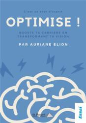 Optimise ! booste ta carrière en transformant ta vision - Couverture - Format classique