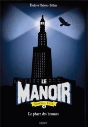 Le manoir - saison 2 ; l'exil T.4 ; le phare des brumes - Couverture - Format classique