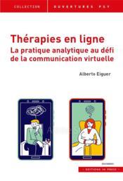 Thérapies en ligne ; la pratique analytique au défi de la communication virtuelle - Couverture - Format classique