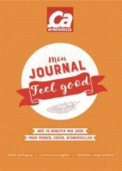 Mon journal feel good ; mes 10 minutes par jour pour penser, créer, m'émerveiller - Couverture - Format classique