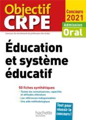 Objectif CRPE ; éducation et système éducatif ; 50 fiches synthétiques (édition 2021) - Couverture - Format classique