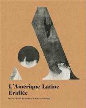 L'amerique latine eraflee /francais/anglais/neerlandais - Couverture - Format classique