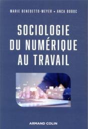 Sociologie du numérique au travail - Couverture - Format classique