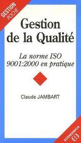 Gestion De La Qualite ; La Norme Iso 9001 : 2000 En Pratique - Couverture - Format classique