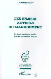 Les Enjeux Actuels Du Management ; De La Strategie Aux Outils ; Qualite ; Croissance ; Emploi - Intérieur - Format classique