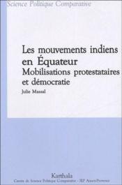 Les mouvements indiens en Equateur ; mobilisations protestataires et démocratie - Couverture - Format classique