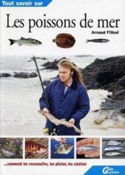 Tout Savoir Sur Les Poissons De Mer - Couverture - Format classique