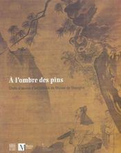 L'ombre des pins.chefs-d'oeuvre d'art chinois du musee de shanghai (a) - Intérieur - Format classique