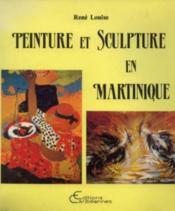 Peinture Et Sculpture En Martinique - Couverture - Format classique