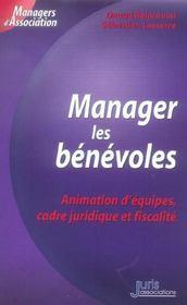 Manager les benevoles. animation d'equipes, cadre juridique et fiscalite - 1ere ed. (1re édition) - Intérieur - Format classique