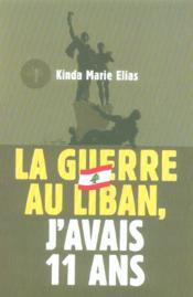 La guerre au Liban, j'avais 11 ans - Couverture - Format classique