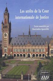 Les arrêts de la cour internationale de justice - Couverture - Format classique