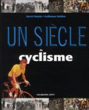Un siècle de cyclisme (édition 2010) - Couverture - Format classique
