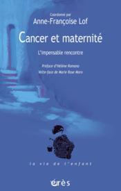 Cancer et maternité ; l'impensable rencontre - Couverture - Format classique