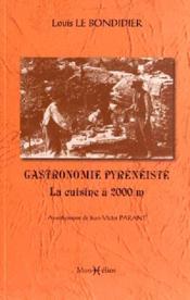 Gastronomie pyrénéiste ; la cuisine à 2000 m - Couverture - Format classique