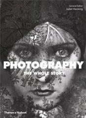 Photography the whole story /anglais - Couverture - Format classique