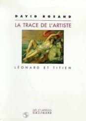 La trace de l'artiste leonard et titien - Couverture - Format classique