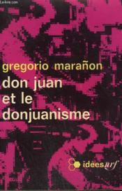 Don Juan Et Le Donjuanisme. Collection : Idees N° 132 - Couverture - Format classique