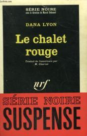 Le Chalet Rouge. Collection : Serie Noire N° 1059 - Couverture - Format classique