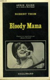 Bloody Mama. Collection : Serie Noire N° 1373 - Couverture - Format classique