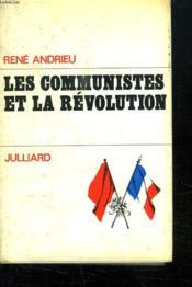 Les Communistes Et La Revolution. - Couverture - Format classique