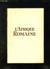 L Afrique Romaine. - Couverture - Format classique