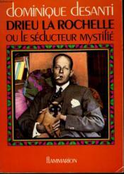Drieu La Rochelle. Le Seducteur Mystifie. - Couverture - Format classique
