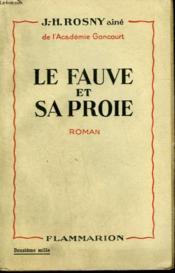 Le Fauve Et Sa Proie. - Couverture - Format classique