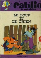 Fablio Le Magicien - Le Loup Et Le Chien. - Couverture - Format classique